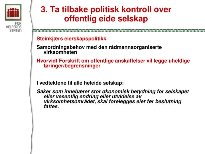 3. Ta tilbake politisk kontroll over offentlig eide selskap