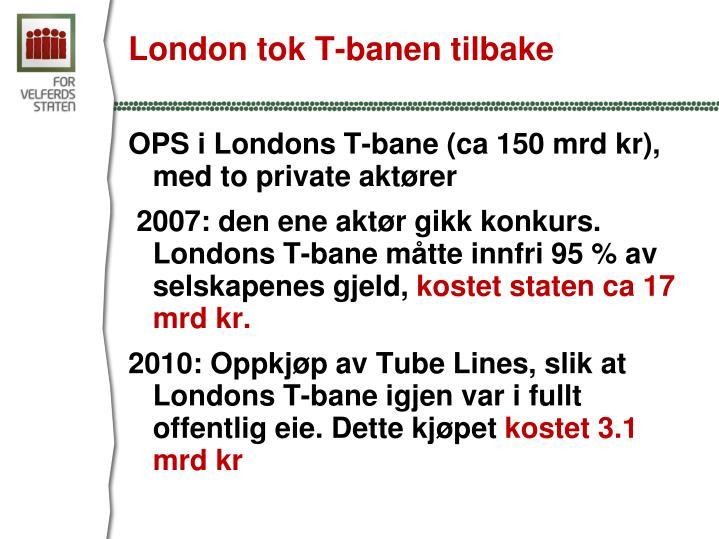 London tok T-banen tilbake