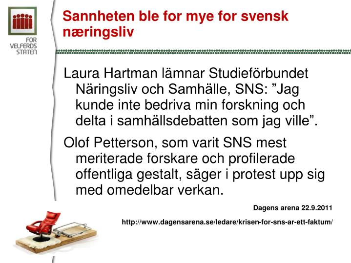 Sannheten ble for mye for svensk næringsliv