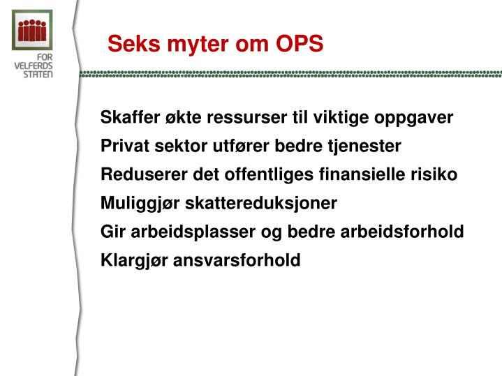 Seks myter om OPS