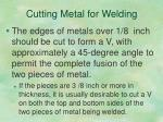 cutting metal for welding