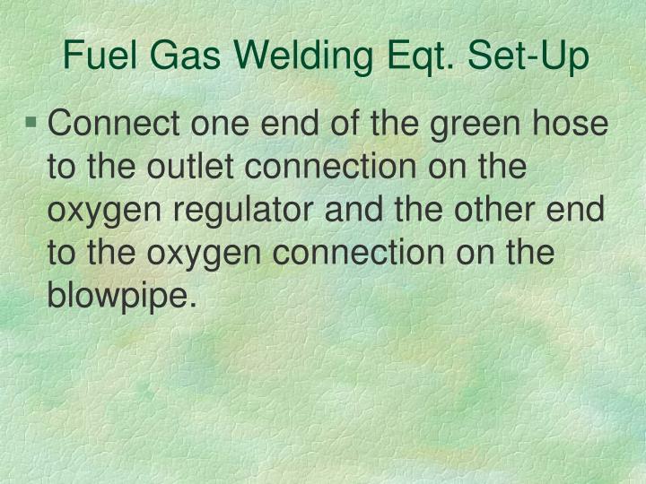 Fuel Gas Welding Eqt. Set-Up