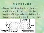 making a bead1