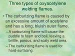 three types of oxyacetylene welding flames2