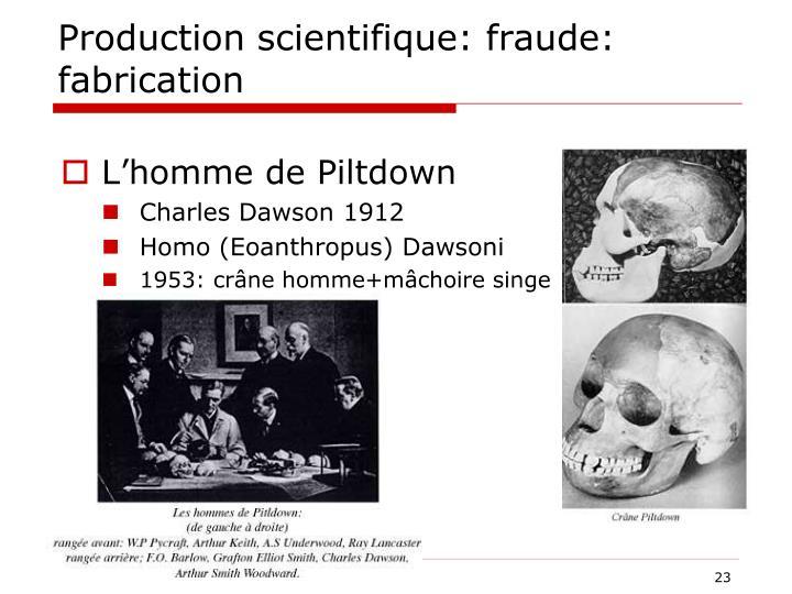 Production scientifique: fraude: fabrication