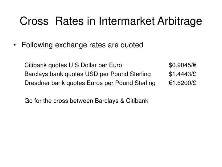 Cross  Rates in Intermarket Arbitrage