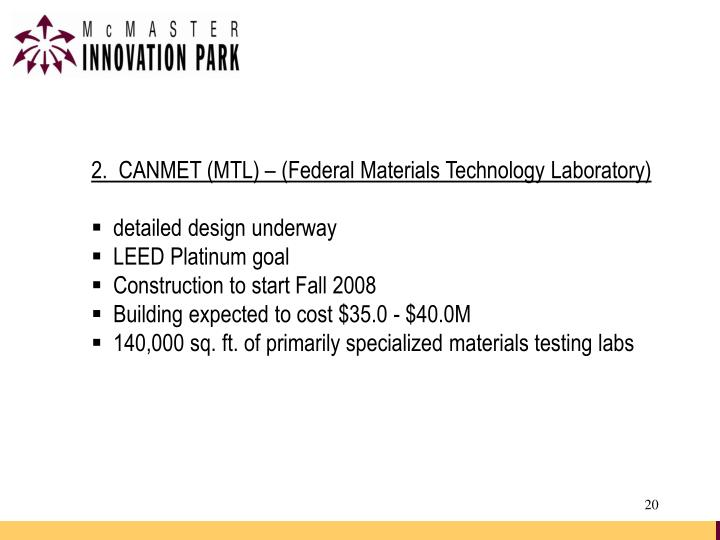 2.  CANMET (MTL) – (Federal Materials Technology Laboratory)