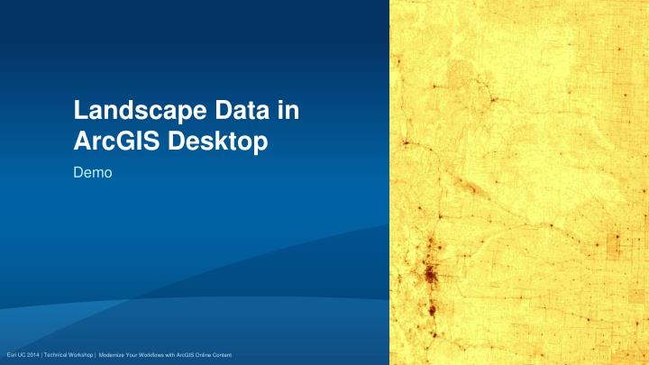 Landscape Data in ArcGIS Desktop