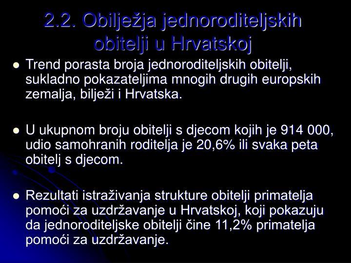 2.2. Obiljeja jednoroditeljskih obitelji u Hrvatskoj