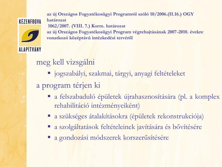 az új Országos Fogyatékosügyi Programról szóló 10/2006.(II.16.) OGY határozat