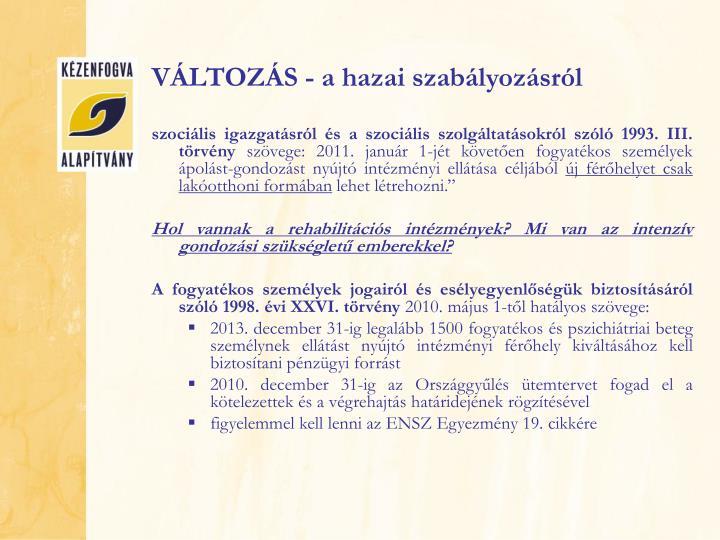 VÁLTOZÁS - a hazai szabályozásról