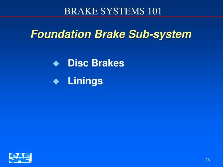 Foundation Brake Sub-system