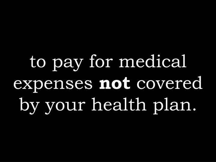 to pay for medical expenses