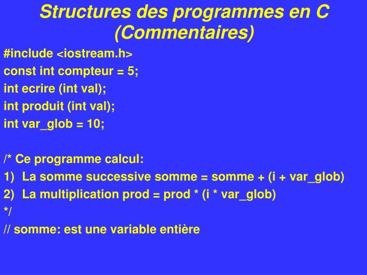 Structures des programmes en C (Commentaires)