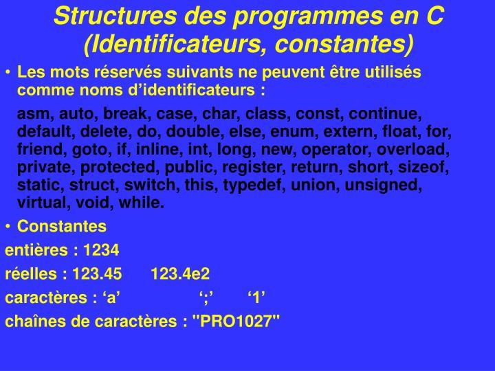 Structures des programmes en C (Identificateurs, constantes)