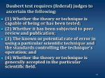 daubert test requires federal judges to ascertain the following