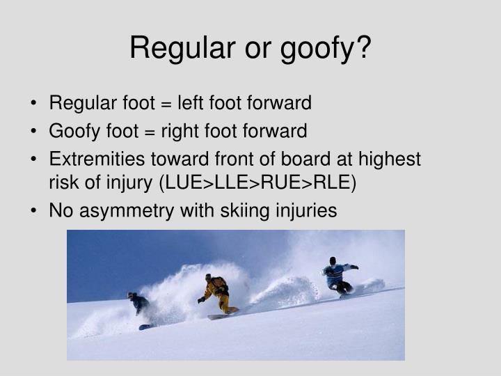 Regular or goofy?