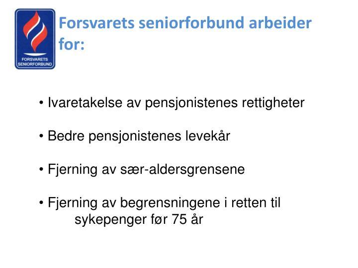 Forsvarets seniorforbund arbeider for: