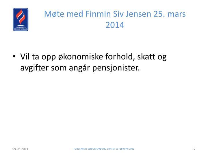 Møte med Finmin Siv Jensen 25. mars 2014