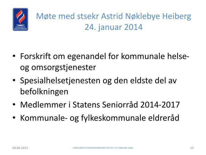 Møte med stsekr Astrid Nøklebye Heiberg 24. januar 2014