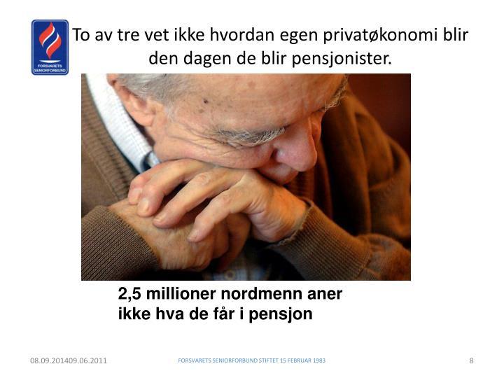 To av tre vet ikke hvordan egen privatøkonomi blir den dagen de blir pensjonister.