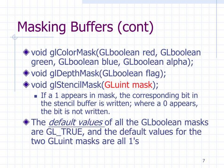 Masking Buffers (cont)
