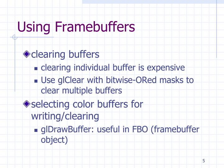 Using Framebuffers