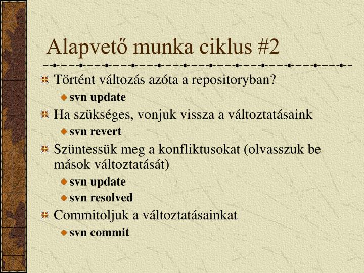 Alapvető munka ciklus #2