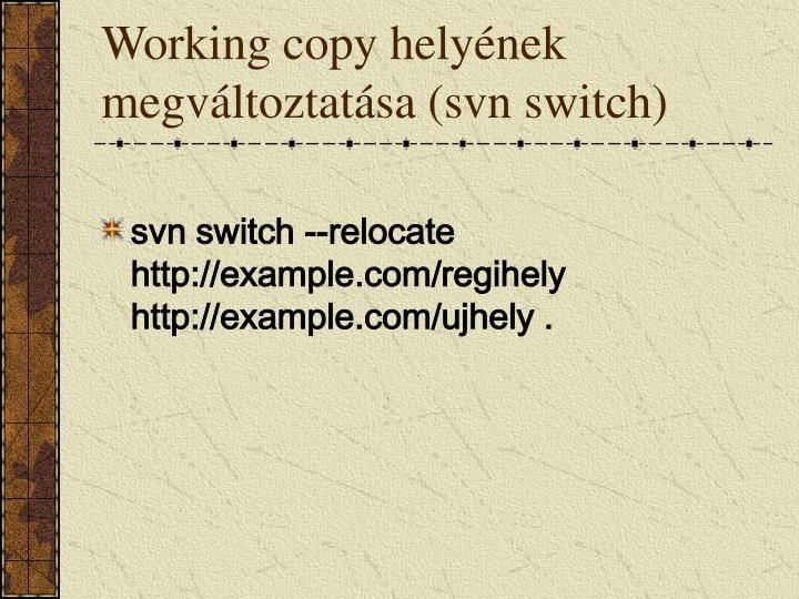 Working copy helyének megváltoztatása (svn switch)