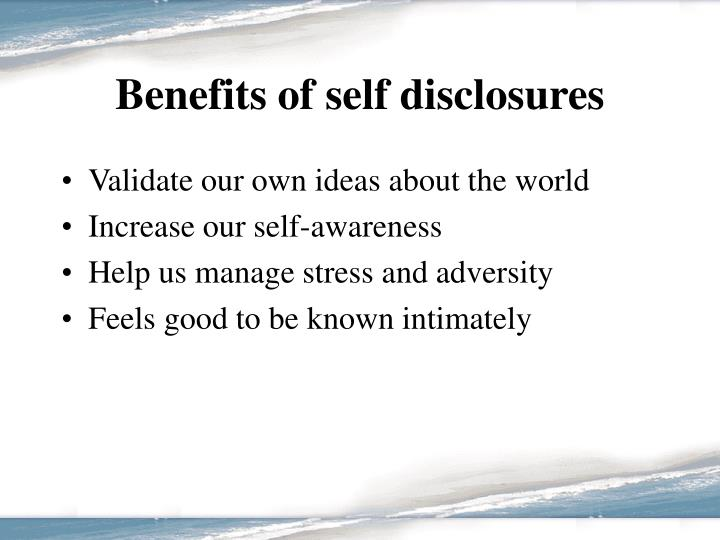 Benefits of self disclosures