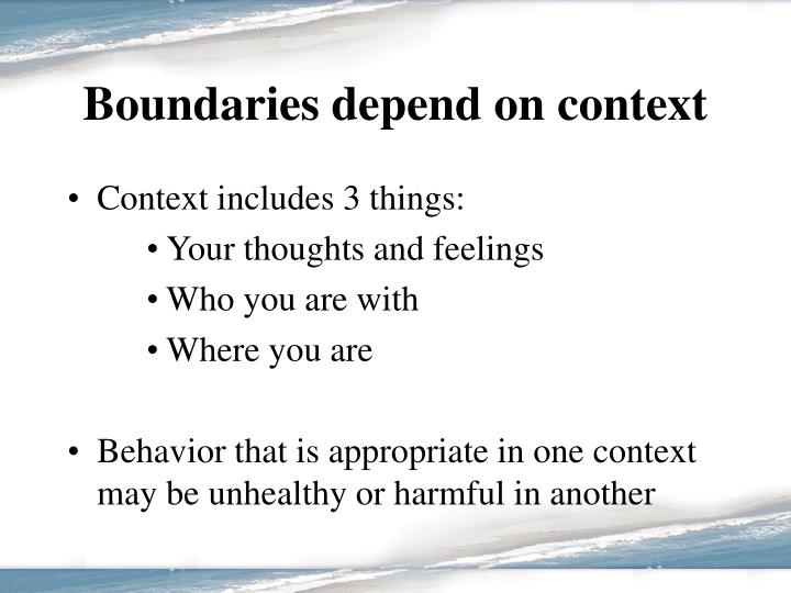 Boundaries depend on context