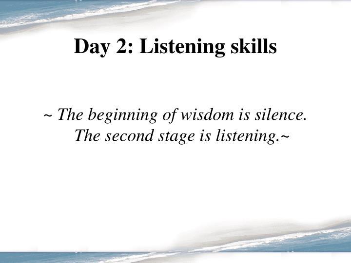 Day 2: Listening skills