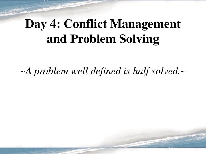 Day 4: Conflict Management and Problem Solving