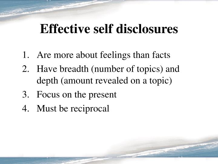 Effective self disclosures