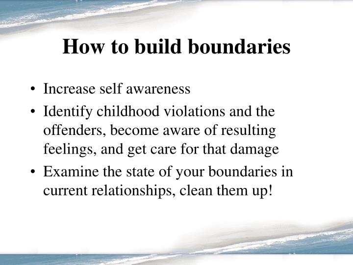 How to build boundaries
