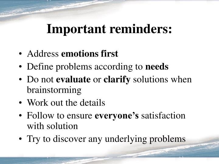 Important reminders: