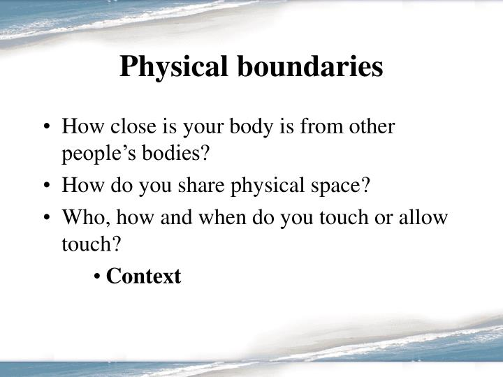 Physical boundaries
