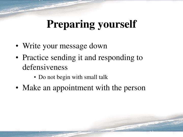 Preparing yourself