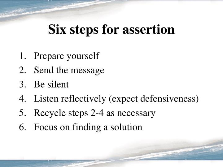 Six steps for assertion