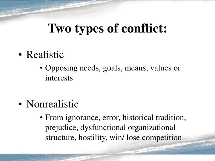 Two types of conflict: