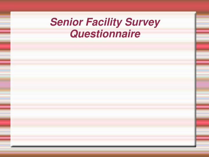 Senior Facility Survey Questionnaire