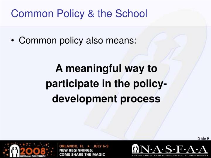 Common Policy & the School