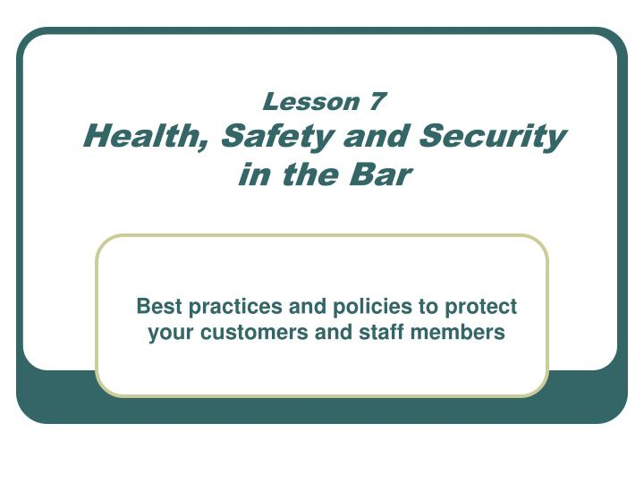 Lesson 7 health safety and security in the bar