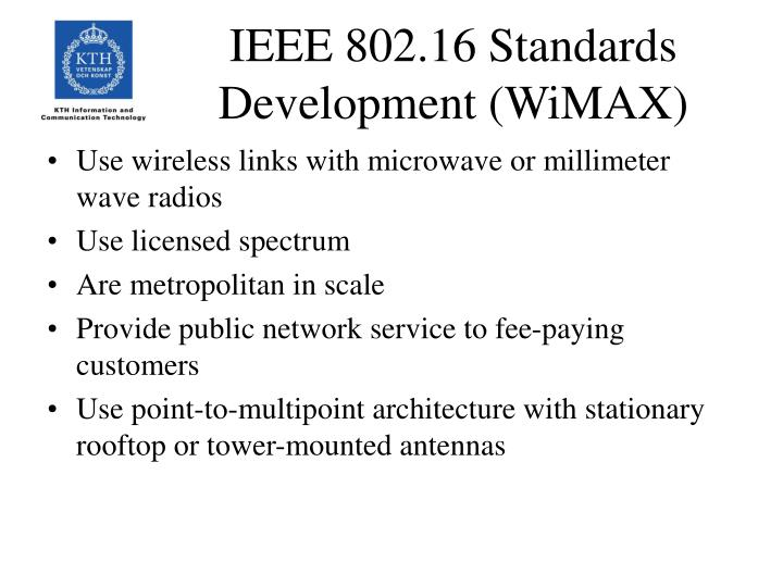 IEEE 802.16 Standards Development (WiMAX)