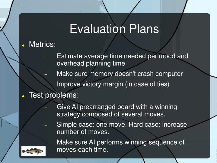 Evaluation Plans