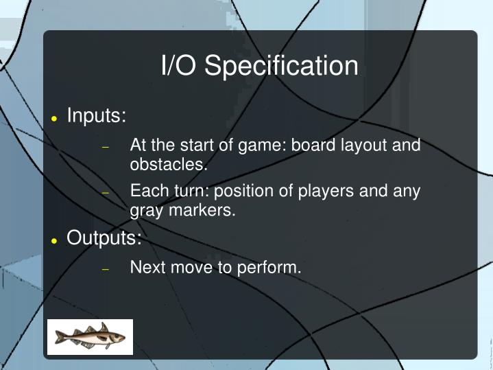 I/O Specification