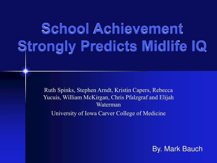 School achievement strongly predicts midlife iq