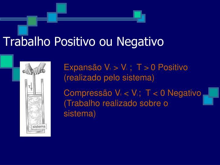 Trabalho Positivo ou Negativo