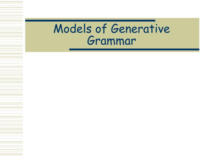 Models of generative grammar