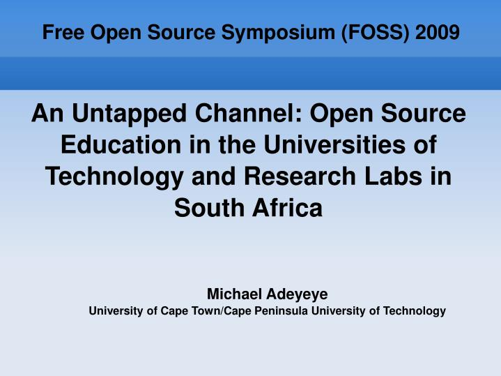 An Untapped Channel: Open Source Education in the Universities of Technology and Research Labs in So...